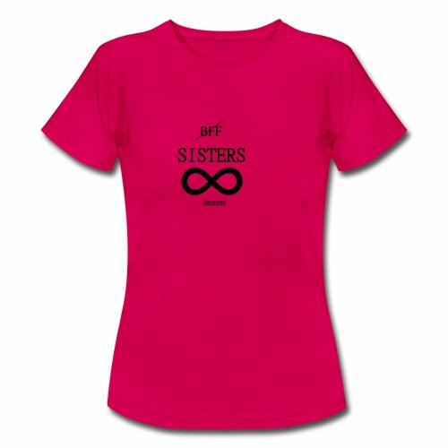 BFF SISTER FOREVER - Frauen T-Shirt