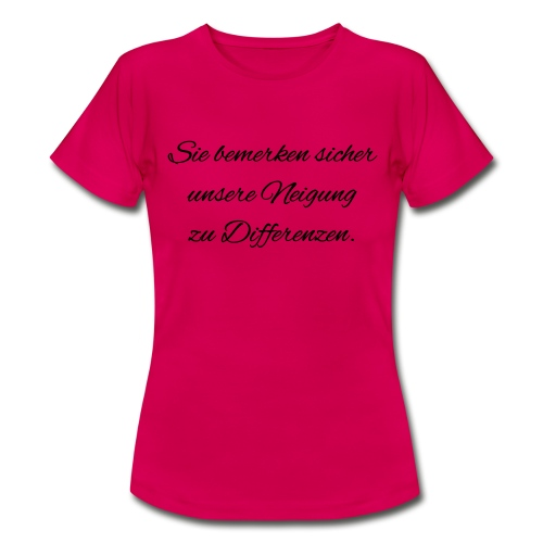 Differenzen Unstimmigkeit - Seven of Nine Spruch - Frauen T-Shirt