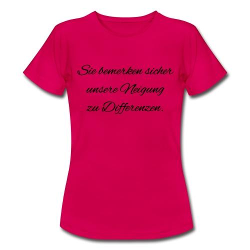 Differenzen Unstimmigkeit - Seven of Nine Spruch - Frauen T-Shirt
