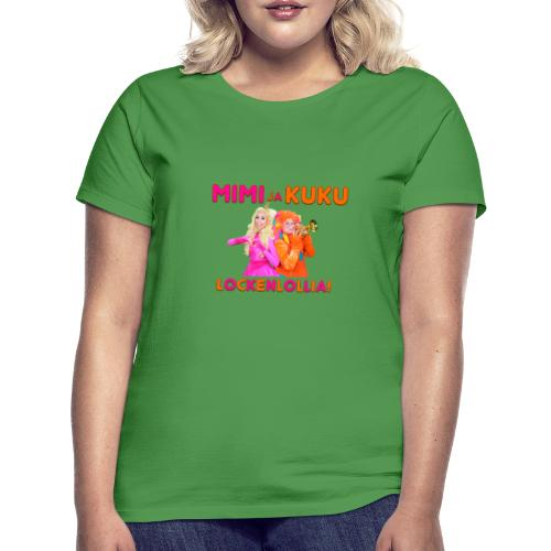 Mimi ja Kuku Lockenlollia - Naisten t-paita