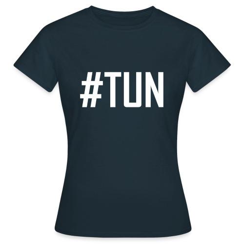 TUN - Einfach TUN, der Anfang vom Erfolg - Frauen T-Shirt