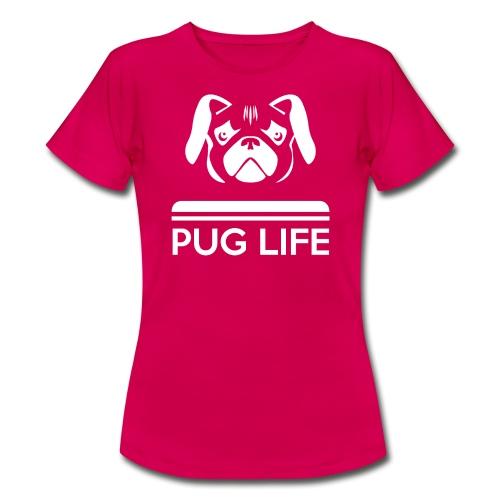 Pug Life - T-shirt Femme