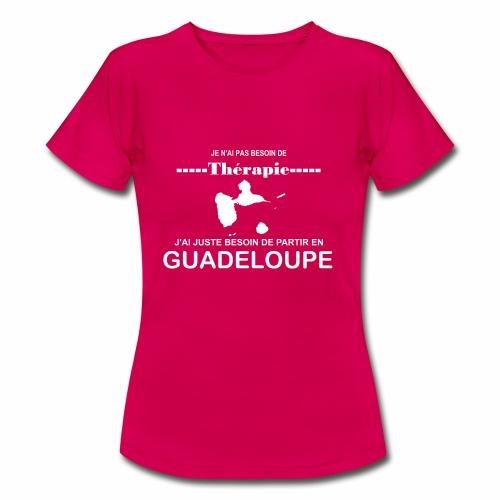 NUL BESOIN DE THERAPIE JUSTE DE LA GUADELOUPE - T-shirt Femme