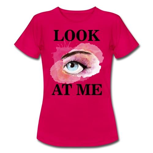 LOOK AT ME - Camiseta mujer