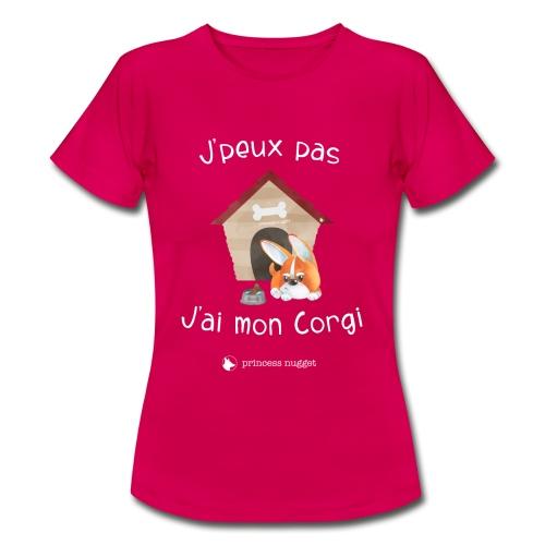 J'peux pas j'ai mon corgi - Grumpy Corgi - T-shirt Femme