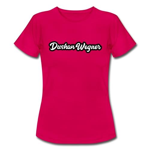 Dushan Wegner (Schriftzug) - Frauen T-Shirt