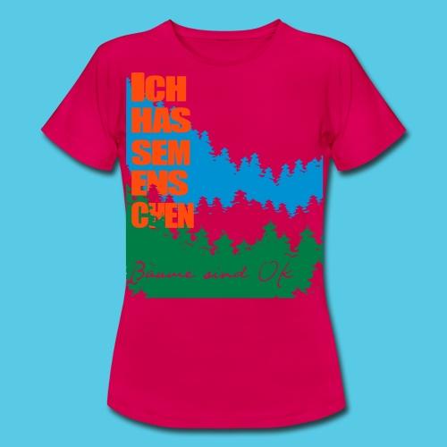 Ich hasse menschen, liebe Bäume - Frauen T-Shirt