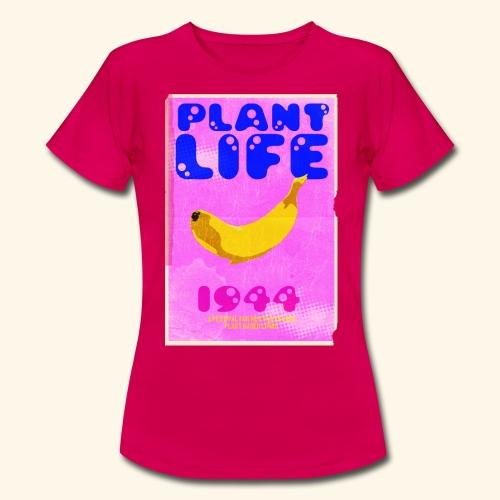 Plant Life - Women's T-Shirt