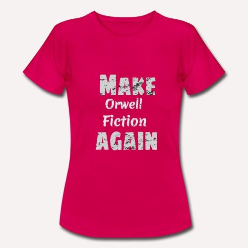 Make Orwell Fiction Again Survaillance Print - Women's T-Shirt