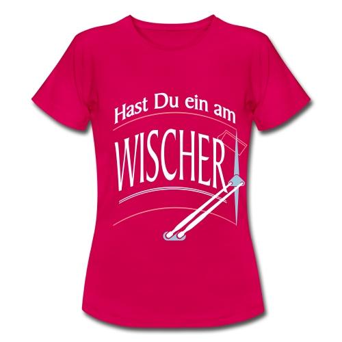 Hast Du ein am Wischer - Bus Truck wiper slang - Frauen T-Shirt