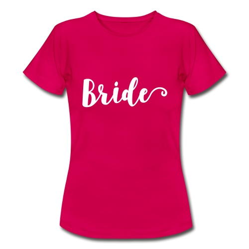 Bride - Frauen T-Shirt