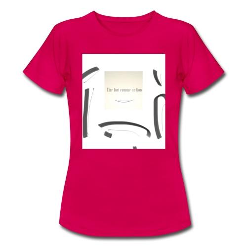 Sei stark wie ein Löwe - Frauen T-Shirt