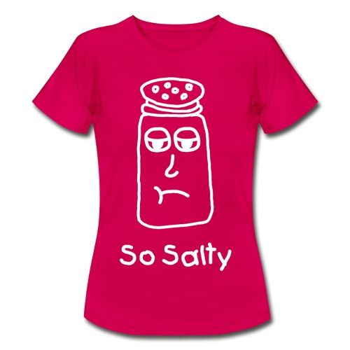So Salty (White Design) - Vrouwen T-shirt