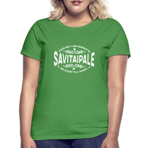 Savitaipale - Fuck Me - Naisten t-paita