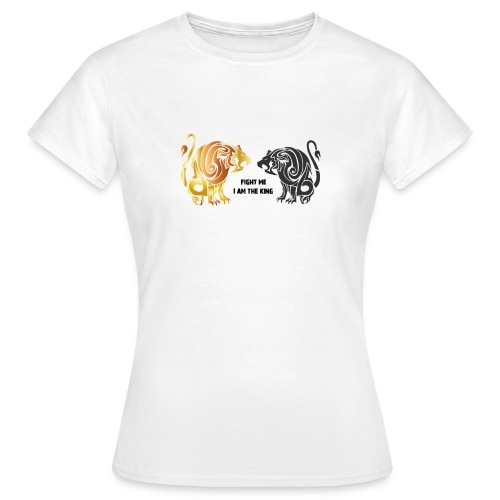 fight me #lion #king - T-shirt Femme