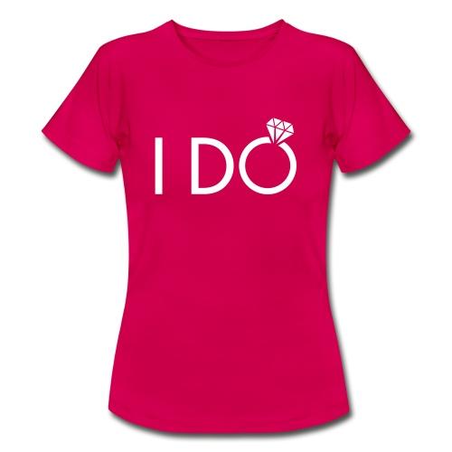 I do - Frauen T-Shirt