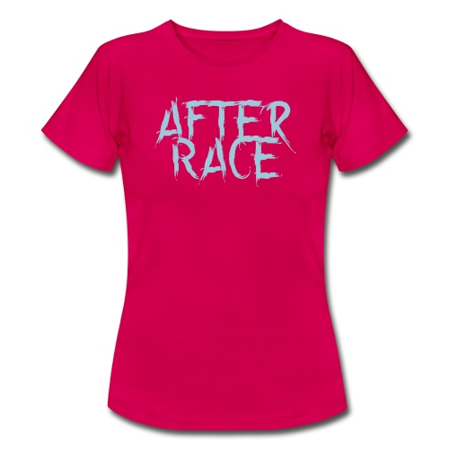 After Race - Frauen T-Shirt