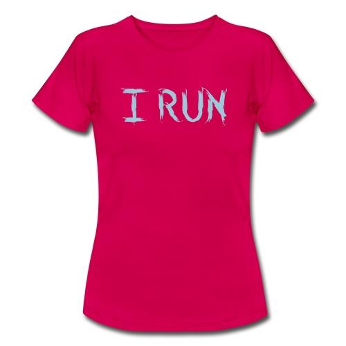 I Run - Frauen T-Shirt
