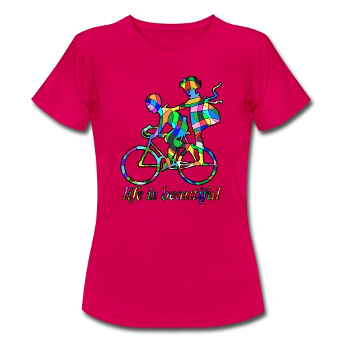 Life is beautiful - Frauen T-Shirt