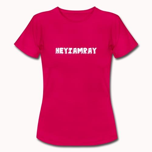 HeyIAmRay Merchandise - Vrouwen T-shirt