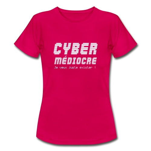 CYBER MEDIOCRE - T-shirt Femme