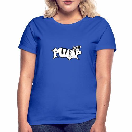 Pump it Up - Frauen T-Shirt
