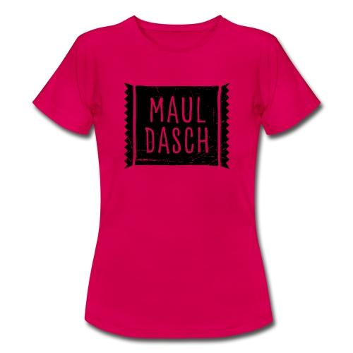 Mauldasch - Frauen T-Shirt