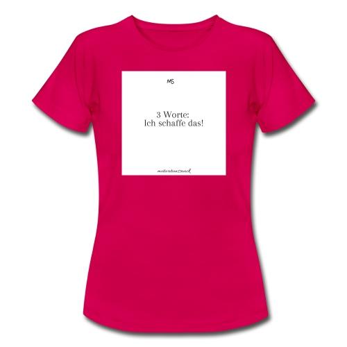 3 worte Weiß - Frauen T-Shirt