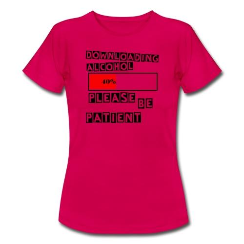 Downloading alcohol - T-skjorte for kvinner