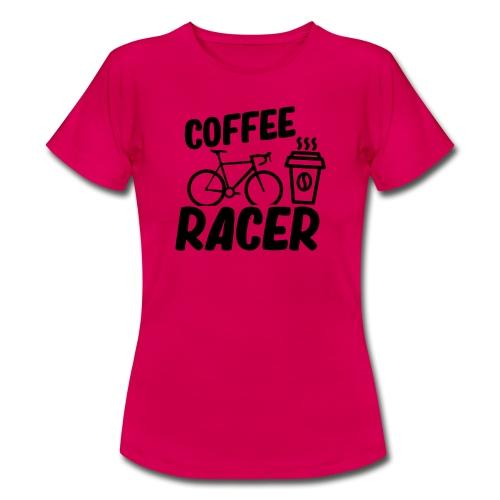 Coffee Racer - Frauen T-Shirt