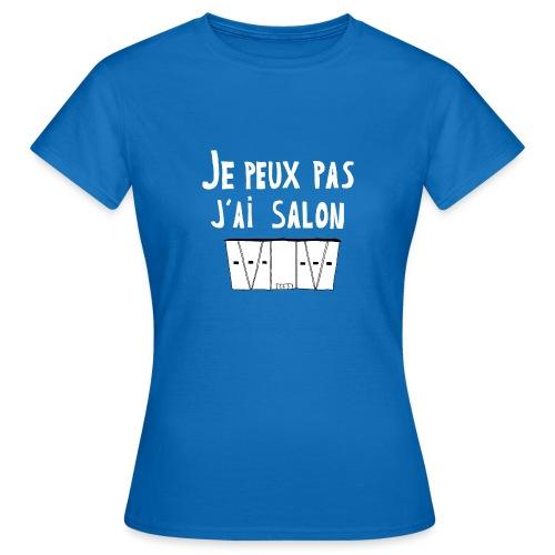 Je Peux pas j ai salon - T-shirt Femme