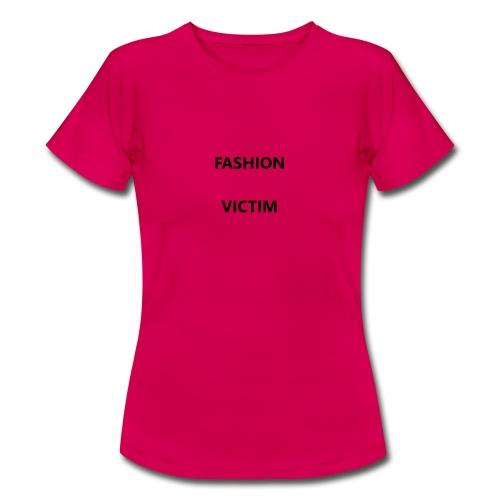 fashion victim - T-shirt Femme