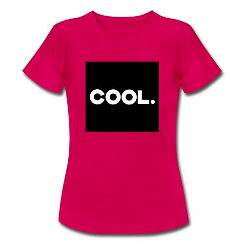 Cool. - Frauen T-Shirt