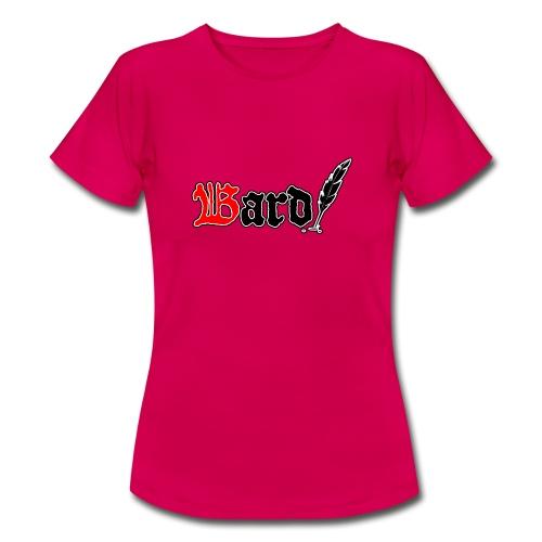 Bard! - Frauen T-Shirt