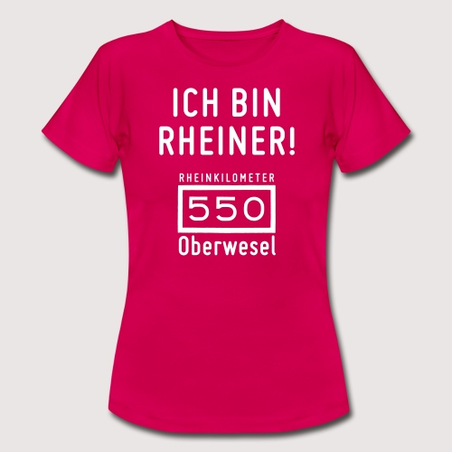 Ich bin Rheiner - Frauen T-Shirt