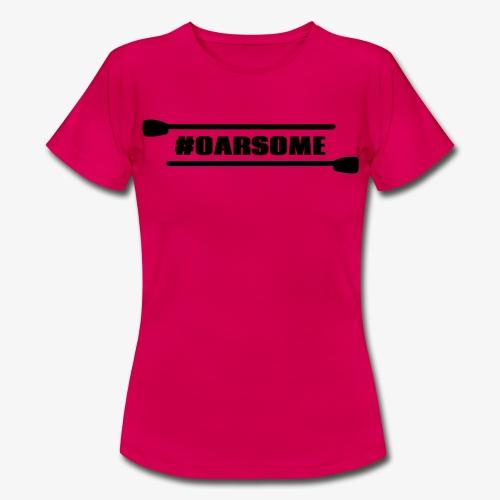 oarsome   Rowing - Frauen T-Shirt