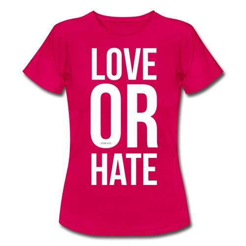 Love or Hate - Frauen T-Shirt