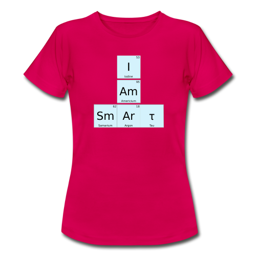 I Am Smart Periodic Table Design - Women's T-Shirt