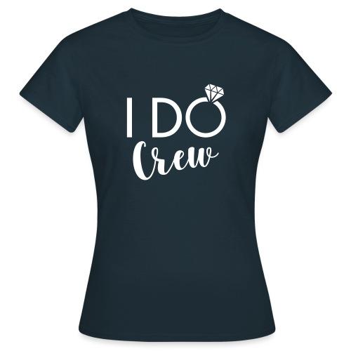 I do crew - Frauen T-Shirt