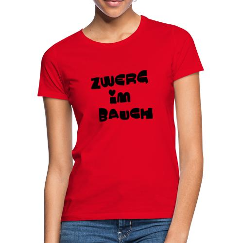 Zwerg im Bauch / Süßes Design für Schwangere - Frauen T-Shirt