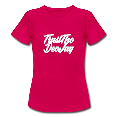trust the dj3.png - Frauen T-Shirt