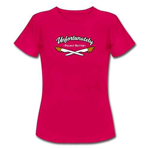 Unfortunately - Vrouwen T-shirt