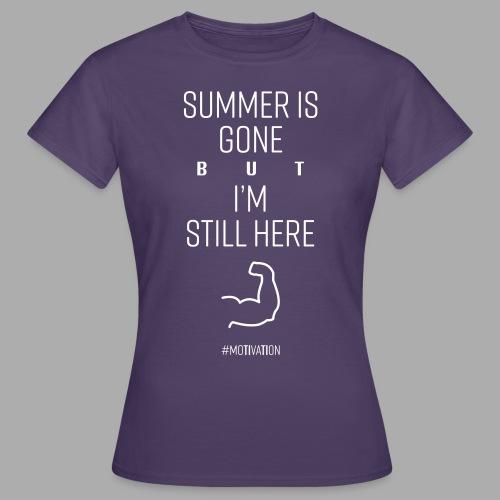 SUMMER IS GONE but I'M STILL HERE - Women's T-Shirt