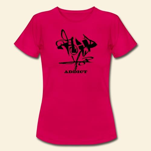 hip hop addict - T-shirt Femme