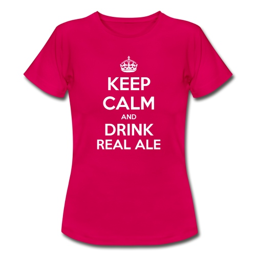 Keep Calm And Drink Real Ale T-Shirt - Women's T-Shirt