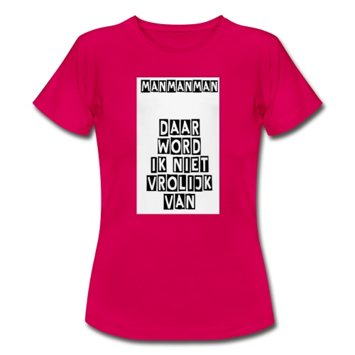 ManManMan - Vrouwen T-shirt