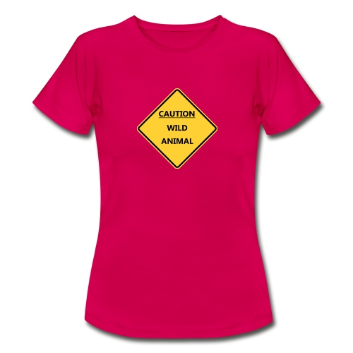 Caution Wild Animal - T-shirt Femme
