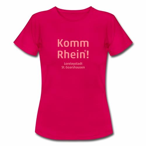 Komm Rhein! Loreleystadt St. Goarshausen - Frauen T-Shirt