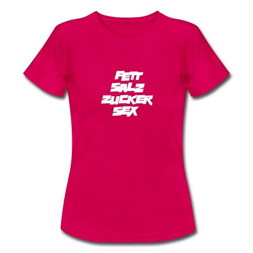 fett_salz_zucker_sex - Frauen T-Shirt