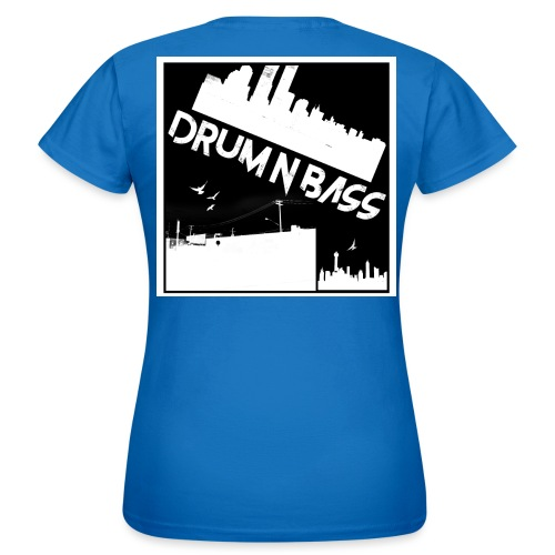 Drum N Bass - Frauen T-Shirt